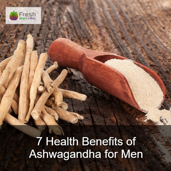 7 Amazing Health Benefits of Ashwagandha for Men