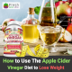 How to Use the Apple Cider Vinegar Diet to Lose Weight: A Research-Backed Method 2019