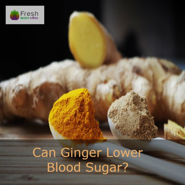 Fresh Body Mind - Can Ginger Lower Blood Sugar?