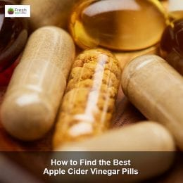 How to Find the Best Apple Cider Vinegar Pills