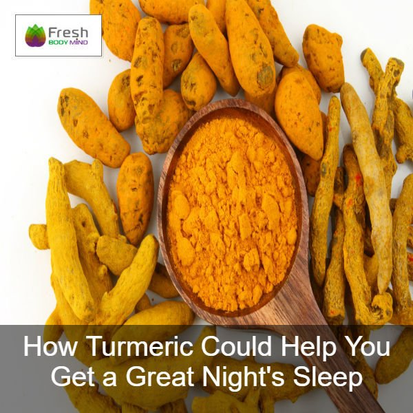 Get a Great Nights Sleep with Turmeric