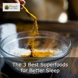 The 3 Best Superfoods for Better Sleep