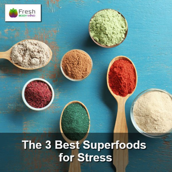 The 3 Best Superfoods for Stress