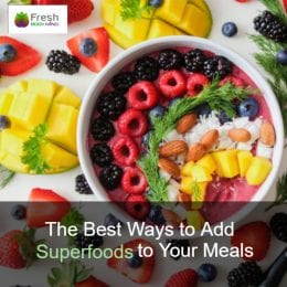 The Best Ways to Add Superfoods to Your Meals