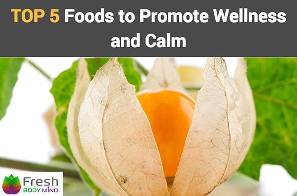 Top 5 Foods to Promote Wellness Calm