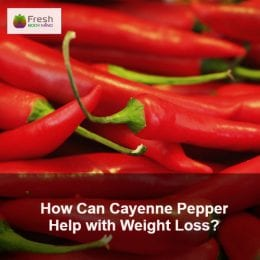 How Can Cayenne Pepper Help with Weight Loss?