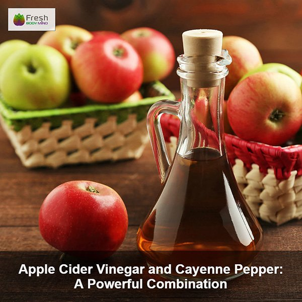Apple Cider Vinegar and Cayenne Pepper: A Powerful Combination
