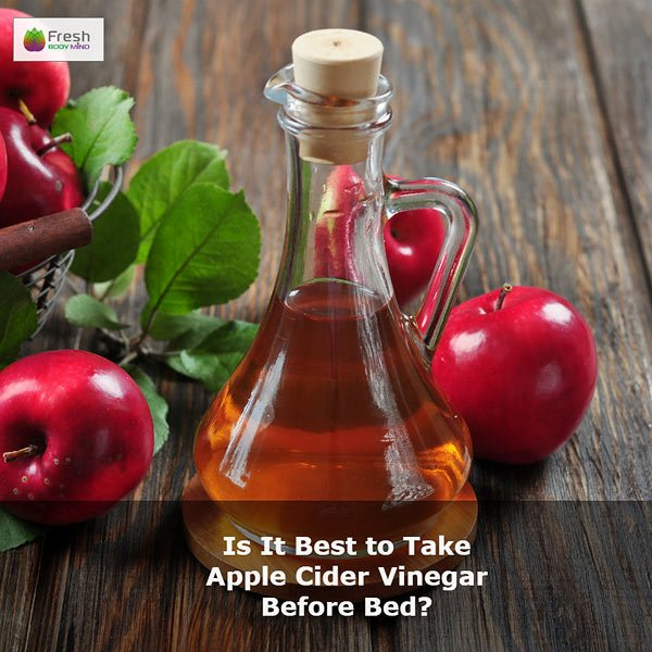 Is It Best to Take Apple Cider Vinegar Before Bed?