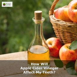How Will Apple Cider Vinegar Affect My Teeth?