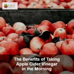 The Benefits of Taking Apple Cider Vinegar in the Morning