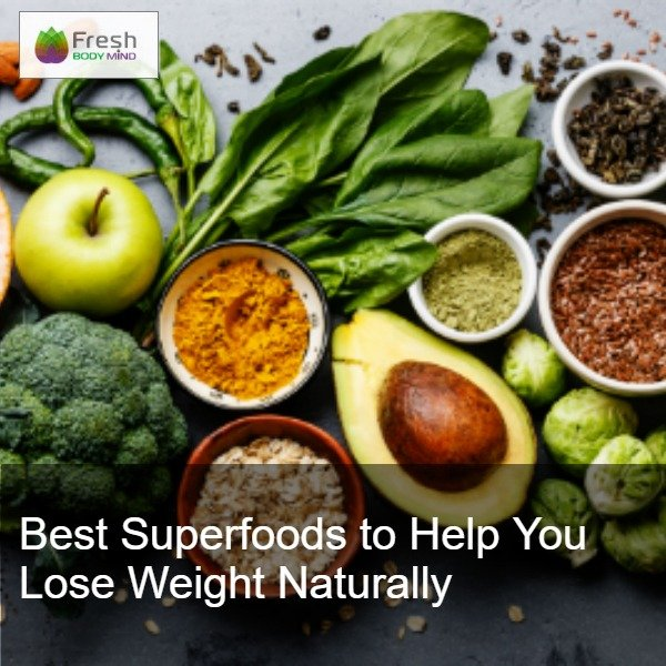 Best Superfoods to Help You Lose Weight Naturally