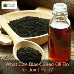 What Can Black Seed Oil Do for Joint Pain?