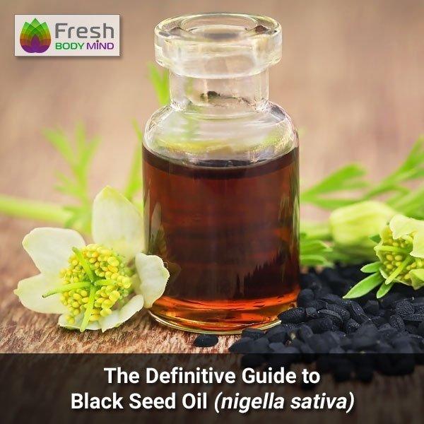 The Definitive Guide to Black Seed Oil (Nigella Sativa)