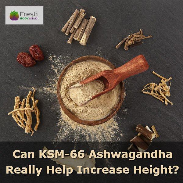 Can Ashwagandha KSM-66 Really Help Increase Height?