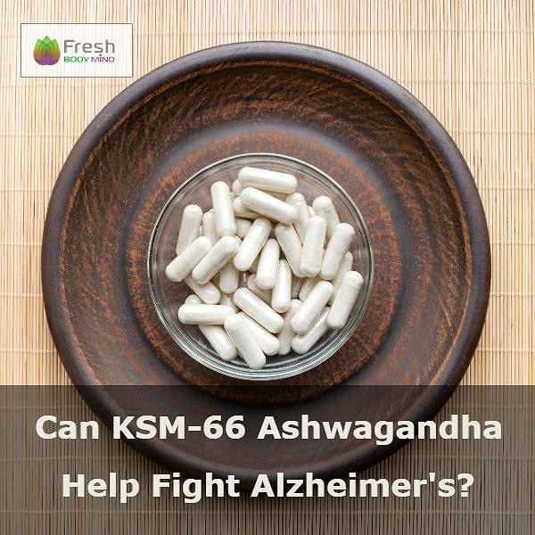 Can KSM-66 Ashwagandha Help Fight Alzheimers?