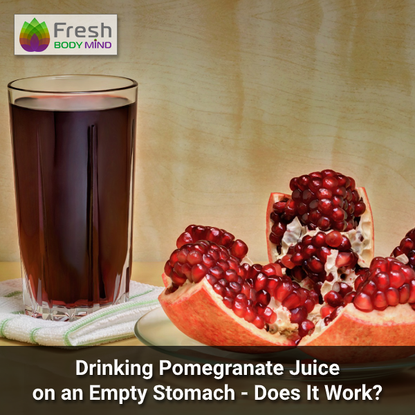 Drinking Pomegranate Juice on an Empty Stomach