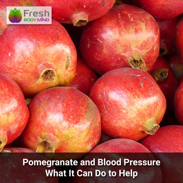 Use Pomegranate to Help Regulate Blood Pressure