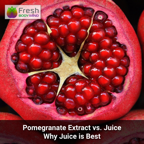 Pomegranate Extract vs Juice - Why Juice is Best