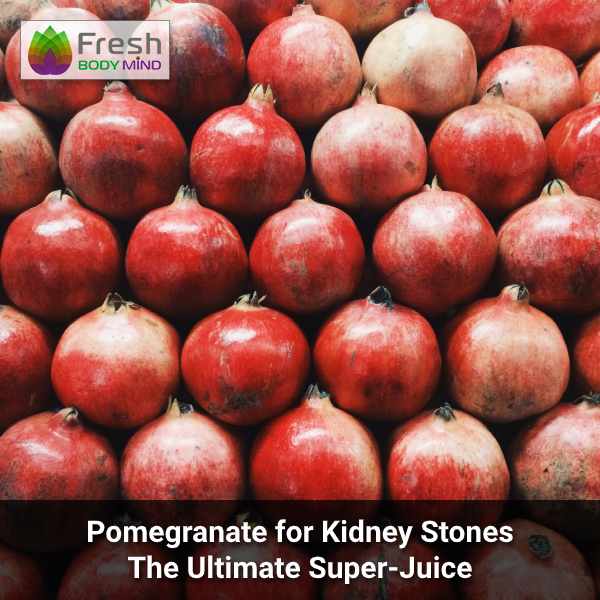 Pomegranate for Kidney Stones