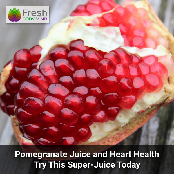 Pomegranate Juice and Heart Health Benefits