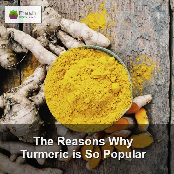 The Reasons Why Turmeric is So Popular