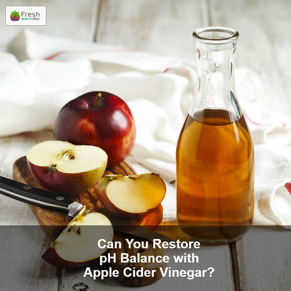 Can you Restore pH Balance with Apple Cider Vinegar?