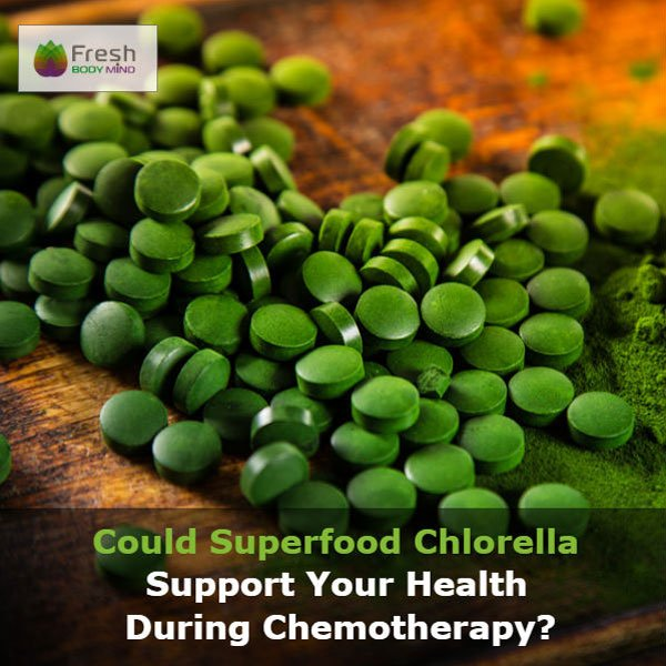 Could Superfood Chlorella Support Your Health During Chemotherapy?