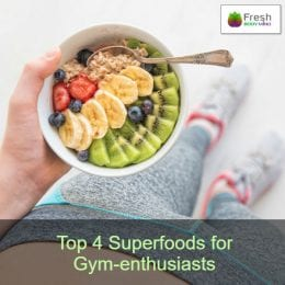 Top 4 Superfoods for Gym Enthusiast