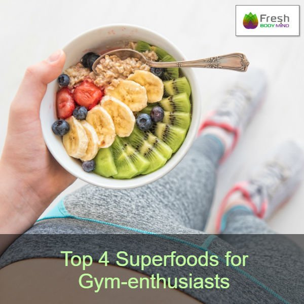 Top 4 Superfoods for Gym Enthusiasts