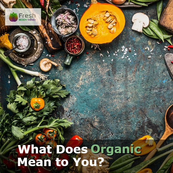 What Does Organic Mean to You?