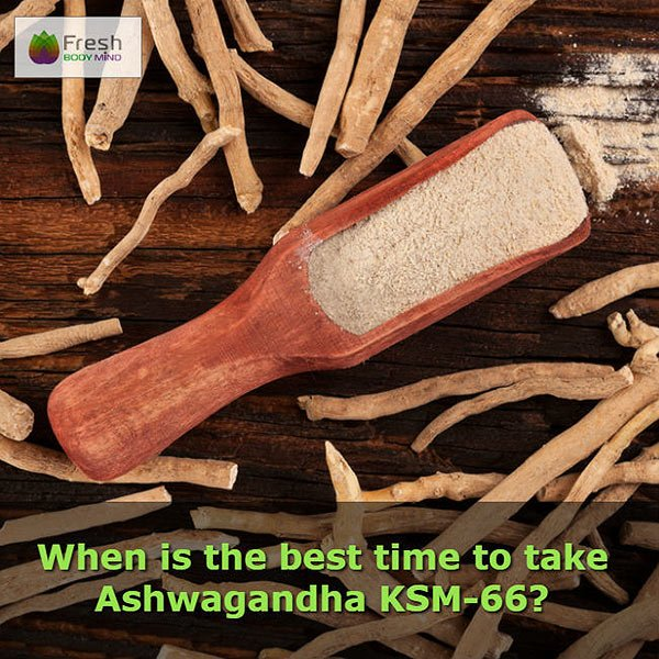 When is the Best Time to Take Ashwagandha KSM-66?